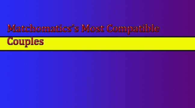The dot filling dating game: Matchomatics's most compatible couples